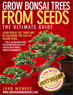 Grow Bonsai from Seeds the Ultimate Guide