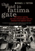 The Road to Fatima Gate