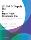U S  M Supply Inc V State-Wide Insurance Co