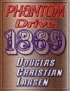 Phantom Drive 1869