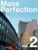 Mass Perfection, Vol 2