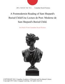 A POSTMODERNIST READING OF SAM SHEPARDS BURIED CHILD/UNE LECTURE DE POST- MODERNE DE SAM SHEPARDS BURIED CHILD.