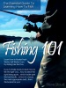 Fishing 101: The Essential Guide To Learning How To Fish