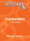Frankenstein Complete Text With Integrated Study Guide From Shmoop
