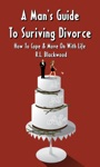 A Mans Guide To Surviving Divorce  How To Cope  Move On With Life