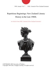 Repetitious Beginnings: New Zealand Literary History In The Late 1980S.