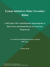Eyman Initiatives Make November Ballot: I-1053 And I-1107 Would Reinstate Supermajority To Raise Taxes And Repeal Recent Tax Increases, Respectively