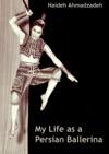 My Life As A Persian Ballerina