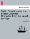 Sailin Directions For The Bristol Channel Compiled From The Latest Surveys