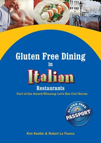 Kim Koeller, Robert La France & Katie Mayer - Gluten Free Dining in Italian Restaurants
