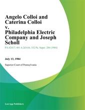 Angelo Colloi And Caterina Colloi V. Philadelphia Electric Company And Joseph Scholl