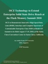 OCZ Technology To Extend Enterprise Solid State Drive Reach At The Flash Memory Summit 2010 OCZ To Demonstrate Innovative High Speed Data Link HSDL Interface And Complete Spectrum Of Customizable Enterprise Class SSDS At Booth 415 Summit To Be Held August 17-19 2010 At The Santa Clara Convention Center In Santa Clara California