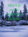 Silent Kay And The Night Before Christmas