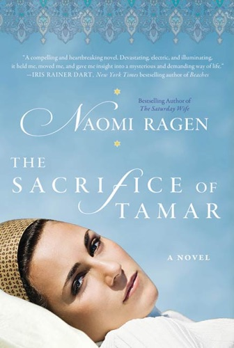 Naomi Ragen - The Sacrifice of Tamar
