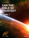 Can The Bible Be Trusted - Daniel 7