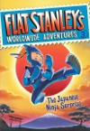 Flat Stanleys Worldwide Adventures 3 The Japanese Ninja Surprise