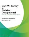 Carl W Barney V Division Occupational
