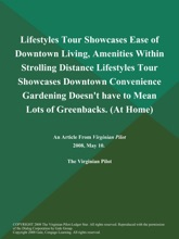 Lifestyles Tour Showcases Ease of Downtown Living, Amenities Within Strolling Distance Lifestyles Tour Showcases Downtown Convenience Gardening Doesn't have to Mean Lots of Greenbacks (At Home)