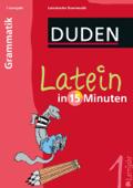 Latein in 15 Minuten - Grammatik 1. Lernjahr