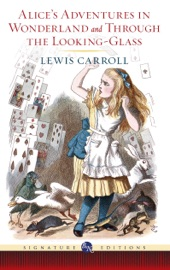 Alice S Adventures In Wonderland And Through The Looking Glass Barnes Noble Signature Editions