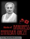 Works Of Baroness Emmuska Orczy