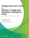 People State New York V Edwin J Trapp And Precision Automotive Parts
