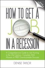 How to Get a Job In a Recession 2012: A Comprehensive Guide to Job Hunting In the 21st Century, Complete With Masses of Free Downloadable Bonuses