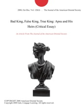 Bad King, False King, True King: Apsu and His Heirs (Critical Essay)