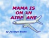 Mama Is On An Airplane
