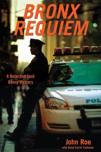 John Roe & Reed Farrel Coleman - Bronx Requiem