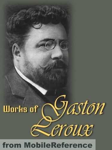 Gaston Leroux - Works of Gaston Leroux