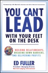 You Cant Lead With Your Feet On The Desk