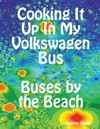 Cooking It Up In My Volkswagen Bus