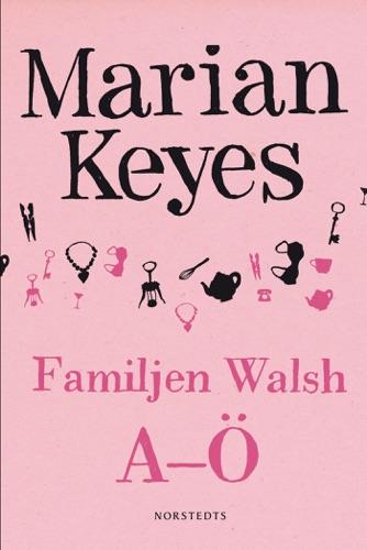 Marian Keyes - Familjen Walsh A-Ö