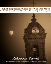 WHAT HAPPENED WHEN THE WAR WAS OVER; FURTHER STORIES OF GONZALO LLORENTE AND CARLOS TEJADA ALONSO Y LEON