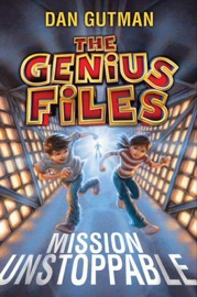 The Genius Files Mission Unstoppable