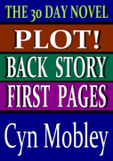 The 30 Day Novel Trilogy: Plot, First Pages, Backstory