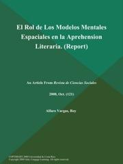 El Rol de Los Modelos Mentales Espaciales en la Aprehension Literaria (Report)