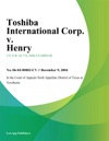 Toshiba International Corp V Henry