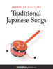 Innovative Language Learning, LLC - Japanese Culture - Traditional Japanese Songs artwork