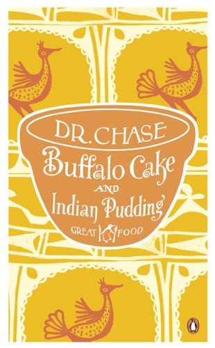 Dr A. W. Chase - Buffalo Cake and Indian Pudding