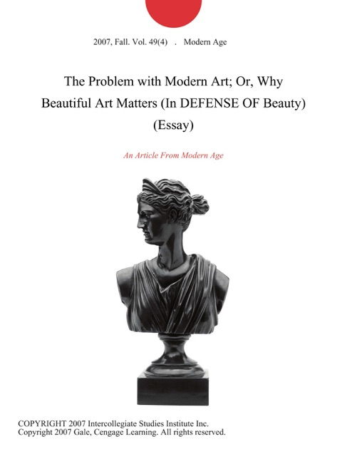 The Problem With Modern Art Or Why Beautiful Art Matters In  The Problem With Modern Art Or Why Beautiful Art Matters In Defense Of  Beauty Essay By Modern Age On Apple Books