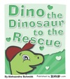 Dino The Dinosaur To The Rescue