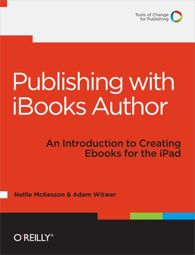 Publishing with iBooks Author - Nellie McKesson & Adam Witwer - Nellie McKesson & Adam Witwer