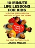 10-Minute Life Lessons for Kids