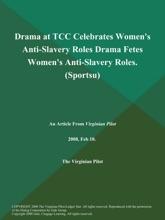 Drama at TCC Celebrates Women's Anti-Slavery Roles Drama Fetes Women's Anti-Slavery Roles (Sportsu)