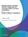 Regular Route Common Carrier Conference Of Colorado Motor Carriers Association V Public Utilities Commission