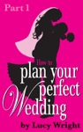 Plan Your Perfect Wedding 12 To 8 Months Fuss-Free Foundations