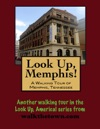 Look Up Memphis A Walking Tour Of Memphis Tennessee