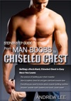 Step-By-Step Guide From Man Boobs To Chiseled Chest